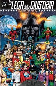 La Lega della Giustizia - George Pérez - copertina