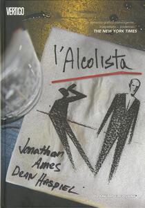 L' alcolista - Jonathan Ames,Dean Haspiel - copertina