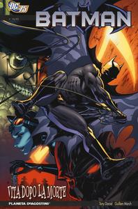 Libro Vita dopo la morte. Batman Tony S. Daniel , Guillem March