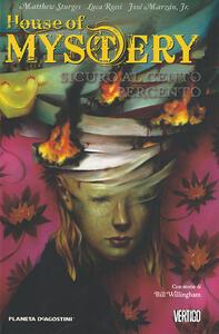 Sicuro al cento per cento. House of mystery. Vol. 6 - Matthew Sturges,Bill Willingham - copertina