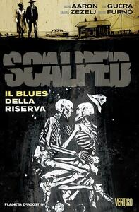 Il blues della riserva. Scalped. Vol. 7 - Jason Aaron - copertina