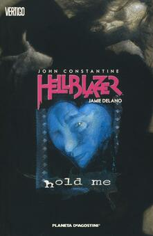 Nordestcaffeisola.it Hold me. John Constantine. Hellblazer. Vol. 3 Image