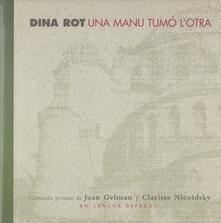 Una mano tumò l'otra - CD Audio di Dina Rot