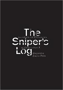 The sniper's log. Architectural chronicles of generation X - Alejandro Zaera-Polo - copertina