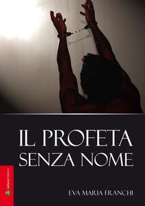 Il profeta senza nome - Eva M. Franchi - copertina