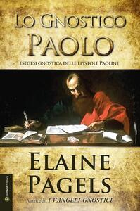 Lo gnostico Paolo. Esegesi gnostica delle epistole Paoline - Elaine Pagels - copertina