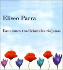 Traditional Songs from La Rioja - CD Audio di Eliseo Parra