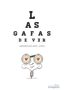 Las gafas de ver - Margarita Del Mazo,Guridi - copertina