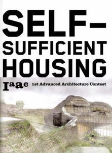 Self-sufficient housing: 1st advanced architecture contest - Lucas Capelli,Vicente Guallart - copertina