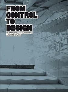 From control to design: parametric/algorithmic architecture - copertina