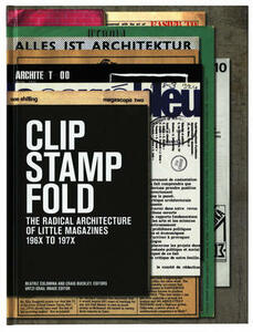 Clip, stamp, fold. The radical architecture of little magazines, 196x-197x - copertina