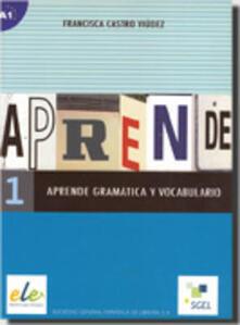 Aprende gramatica y vocabulario. Per le Scuole superiori. Vol. 1.pdf