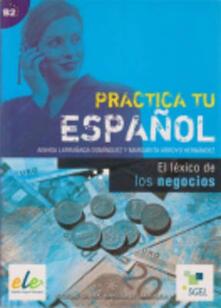 Radiospeed.it Practica tu español. El léxico de los negocios. Per le Scuole superiori Image