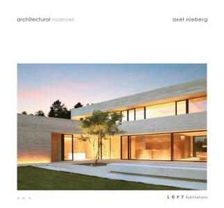 Architectural nuances. Ediz. illustrata - Axel Nieberg - copertina