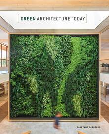 Green architecture today. Ediz. illustrata.pdf