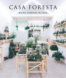 Casa foresta. Micro giardini in casa. Ediz. illustrata.pdf