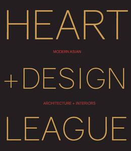 Heart+Design League. Modern Asian Architecture + Interiors - Kelly Cheng - copertina