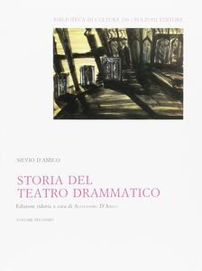 Storia del teatro drammatico. Vol. 2
