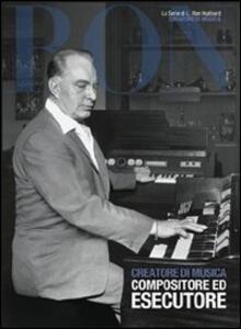 Creatore di musica. Compositore ed esecutore - L. Ron Hubbard - copertina