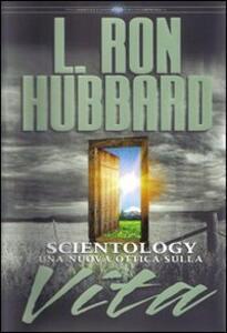 Scientology. Una nuova ottica sulla vita - L. Ron Hubbard - copertina