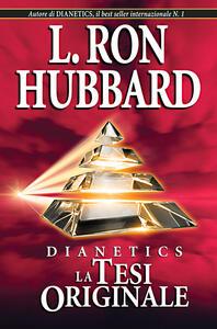 Dianetics. La tesi originale - L. Ron Hubbard - copertina
