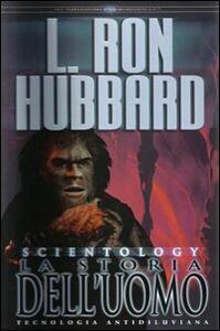 Scientology. La storia dell'uomo - L. Ron Hubbard - copertina