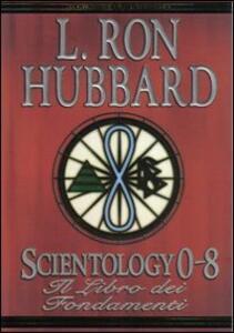 Scientology 0-8. Il libro dei fondamenti - L. Ron Hubbard - copertina