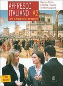 Affresco italiano A2. Corso di lingua italiana per stranieri. Con 2 CD Audio - Maurizio Trifone,Antonella Filippone,Andreina Sgaglione - copertina