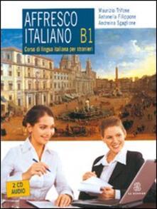 Promoartpalermo.it Affresco italiano B1. Corso di lingua italiana per stranieri. Con 2 Cd Audio Image