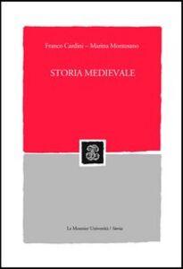 Foto Cover di Storia medievale, Libro di Franco Cardini,Marina Montesano, edito da Mondadori Education