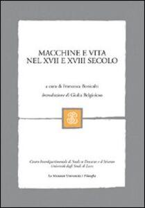 Foto Cover di Macchine e vita nel XVII e XVIII secolo, Libro di  edito da Mondadori Education
