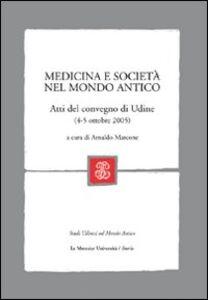 Libro Medicina e società nel mondo antico. Atti del Convegno (Udine, 4-5 ottobre, 2005)