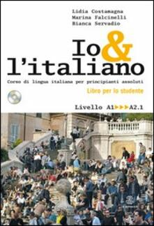 Equilibrifestival.it Io e l'italiano. Corso di lingua italiana per principianti assoluti. Con CD Audio Image