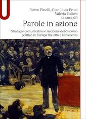 Parole in azione. Strategie comunicative e ricezione del discorso politico in Europa fra Otto e Novecento