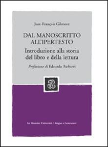 Dal manoscritto all'ipertesto. Introduzione alla storia del libro e della lettura - Jean-François Gilmont - copertina