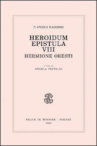 Libro Heroidum epistula VIII. Hermione Oresti P. Nasone Ovidio