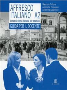 Tegliowinterrun.it Affresco italiano A2. Corso di lingua italiana per stranieri. Guida per l'insegnante Image