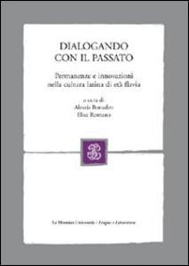 Dialogando con il passato. Permanenze e innovazioni nella cultura latina di età flavia - copertina