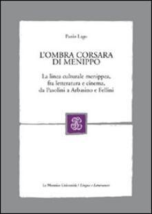 Steamcon.it L' ombra corsara di Menippo. La linea culturale menippea, fra letteratura e cinema, da Pasolini a Arbasino e Fellini Image