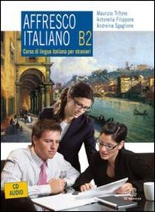 Steamcon.it Affresco italiano B2. Corso di lingua italiana per stranieri. Con CD Audio Image