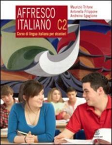 Affresco italiano C2. Corso di lingua italiana per stranieri - Maurizio Trifone,Antonella Filippone,Andreina Sgaglione - copertina
