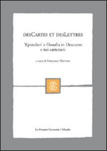 DesCartes et desLettres. «Epistolari» e filosofia in Descartes e nei cartesiani - copertina