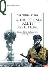 Da Hiroshima all'11 settembre. Breve storia delle guerre contemporanee