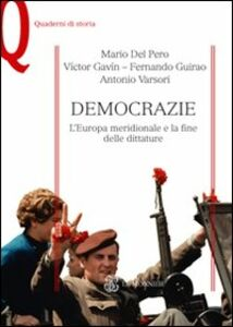 Libro Democrazie. L'Europa meridionale e la fine delle dittature