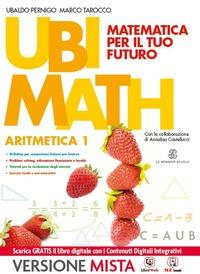 Ubi math. Matematica per il futuro. Aritmetica-Geometria 1-Quaderno Ubi math più 1. Con e-book. Con espansione online. Per la Scuola media. Vol. 1