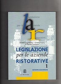 Legislazione per le aziende ristorative. Vol. 1 - Zagrebelsky Gustavo Trucco Cristina Lorenzoni Maria Patrizia - wuz.it