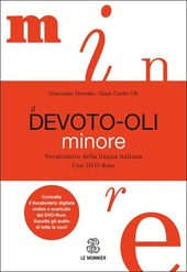 Il Devoto-Oli minore. Vocabolario della lingua italiana. Con aggiornamento online. Con DVD-ROM