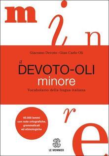 Il Devoto-Oli minore. Vocabolario della lingua italiana - Giacomo Devoto,Gian Carlo Oli - copertina