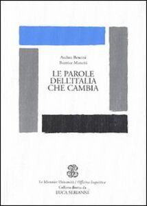 Libro Le parole dell'Italia che cambia Andrea Bencini , Beatrice Manetti