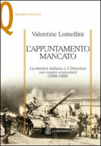 Foto Cover di L' appuntamento mancato. La sinistra italiana e il dissenso nei regimi comunisti (1968-1989), Libro di Valentine Lomellini, edito da Mondadori Education